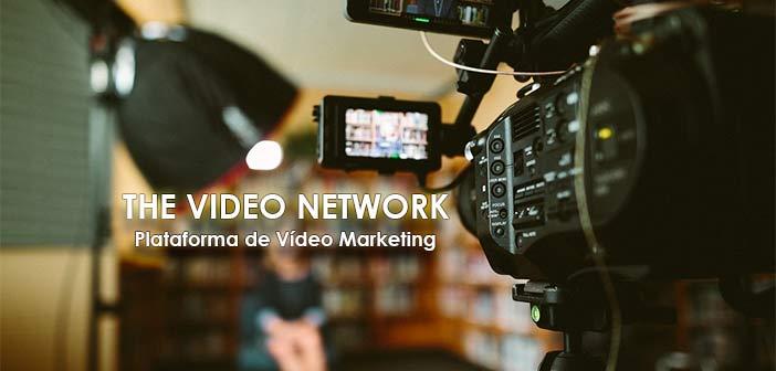 The Video Network, primera Plataforma Digital que pone el Vídeo Marketing al alcance de las Pymes en España
