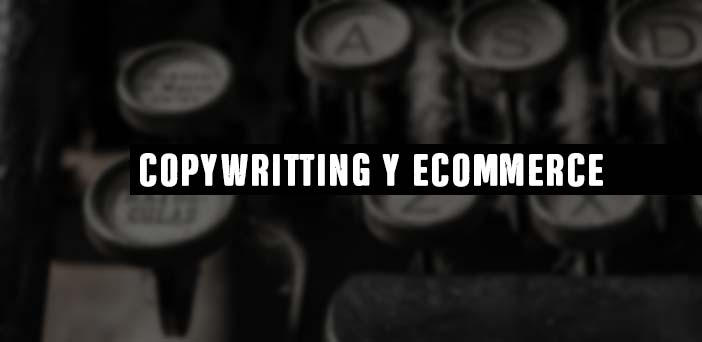 La Importancia del Copywriting en el Ecommerce para vender más